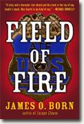 Buy *Field of Fire* by James O. Born online