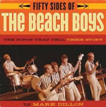 Buy *Fifty Sides of the Beach Boys: The Songs that Tell Their Story* by Mark Dillononline