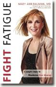 Buy *Fight Fatigue: Six Simple Steps to Maximize Your Energy* by Mary Ann Bauman online