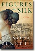 *Figures in Silk* by Vanora Bennett