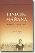 *Finding Manana: A Memoir of a Cuban Exodus* by Mirta Ojito