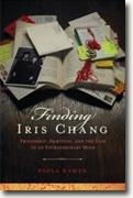 Buy *Finding Iris Chang: Friendship, Ambition, and the Loss of an Extraordinary Mind* by Paula Kamen online