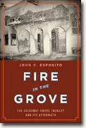 Buy *Fire in the Grove: The Cocoanut Grove Tragedy And Its Aftermath* by John C. Esposito online