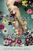 Buy *The First Rule of Swimming* by Courtney Angela Brkiconline