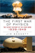 Buy *The First War of Physics: The Secret History of the Atom Bomb, 1939-1949* by Jim Baggottonline