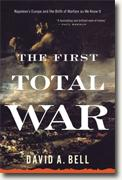 Buy *The First Total War: Napoleon's Europe and the Birth of Warfare as We Know It* by David A. Bell online