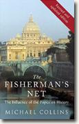 Buy *The Fisherman's Net: The Influence of the Popes on History* by Michael Collins online