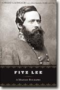 Fitz Lee: A Military Biography of Major Fitzhugh Lee, C.S.A.
