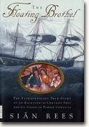 Buy *The Floating Brothel: The Extraordinary True Story of an 18th-Century Ship & Its Cargo of Female Convicts* online