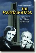 Buy *The Fountainheads: Wright, Rand, the FBI and Hollywood* online
