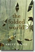 Buy *The Folded World* by Amity Gaige online