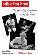 Buy *Follow Your Heart: John McLaughlin Song By Song* by Walter Kolosky online