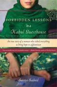 *Forbidden Lessons in a Kabul Guesthouse: The True Story of a Woman Who Risked Everything to Bring Hope to Afghanistan* by Suraya Sadeed