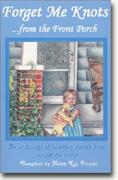 Buy *Forget Me Knots: From the Front Porch: An Anthology of Heartfelt Stories from Around the World* online