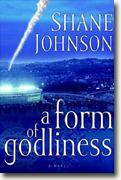 Buy *A Form of Godliness* by Shane Johnson online