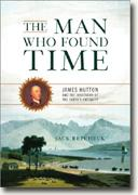 Buy *The Man Who Found Time: James Hutton and the Discovery of Earth's Antiquity