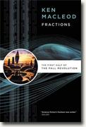 Buy *Fractions: The First Half of The Fall Revolution* by Ken MacLeod