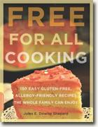 Buy *Free for All Cooking: 150 Easy Gluten-Free, Allergy-Friendly Recipes the Whole Family Can Enjoy* by Jules E. Dowler Shepard online
