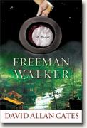 *Freeman Walker* by David Allan Cates