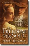 Buy *The Freedom of the Soul: The Penbrook Diaries* by Tracey Bateman online