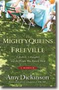 *The Mighty Queens of Freeville: A Mother, a Daughter, and the Town That Raised Them* by Amy Dickinson