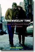 *A Freewheelin' Time: A Memoir of Greenwich Village in the Sixties* by Suze Rotolo