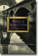 *French Seduction: An American's Encounter with France, Her Father, and the Holocaust* by Eunice Lipton