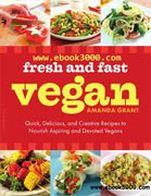 Buy *Fresh and Fast Vegan: Quick, Delicious, and Creative Recipes to Nourish Aspiring and Devoted Vegans* by Amanda Grant online