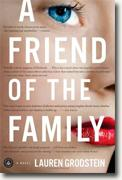 *A Friend of the Family* by Lauren Grodstein