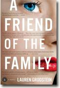 Buy *A Friend of the Family* by Lauren Grodstein online