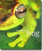 Buy *Frog: A Photographic Portrait* by Thomas Marent and Tom Jackson online