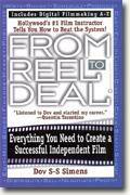 From Reel to Deal: Everything You Need to Know to Create a Successful Independent Film