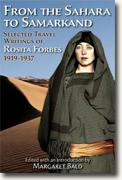 *From the Sahara to Samarkand: Selected Travel Writings of Rosita Forbes 1919-1937* by Margaret Bald, editor