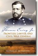 Buy *Thomas Ewing, Jr.: Frontier Lawyer and Civil War General (Shades of Blue and Gray)* by Ronald D. Smith online