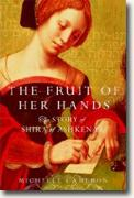 *The Fruit of Her Hands: The Story of Shira of Ashkenaz* by Michelle Cameron