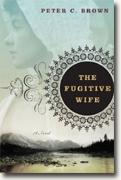 Buy *The Fugitive Wife* by Peter C. Brown