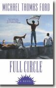 *Full Circle* by Michael Thomas Ford
