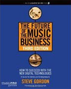 *The Future of the Music Business: How to Succeed with the New Digital Technologies, Third Edition (Music Pro Guides)* by Steve Gordon