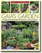 *Gaia's Garden, Second Edition: A Guide To Home-Scale Permaculture* by Toby Hemenway