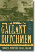 *August Willich's Gallant Dutchmen: Civil War Letters from the 32nd Indiana Infantry* by Joseph R. Reinhart, editor