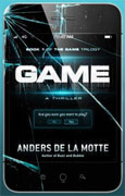 Buy *Game: A Thriller (Game Trilogy)* by Anders de la Motte online