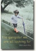 Buy *The Gangster We Are All Looking For* online