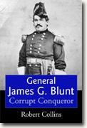 Buy *General James G. Blunt: Tarnished Glory* online