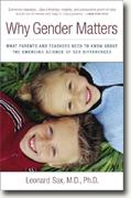 Buy *Why Gender Matters: What Parents and Teachers Need to Know about the Emerging Science of Sex Differences* by Leonard Sax online