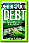Buy *Generation Debt: Take Control of Your Money--A How-to Guide* by Carmen Wong Ulrich online