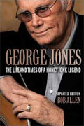 *George Jones: The Life and Times of a Honky Tonk Legend (Updated Edition)* by Bob Allen