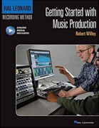 Buy *Getting Started with Music Production: Hal Leonard Recording Method (Music Pro Guides) * by Robert Willeyo nline