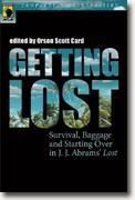 Buy *Getting Lost: Survival, Baggage, and Starting Over in J. J. Abrams' Lost** by Orson Scott Card, ed. online