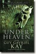 Buy *Under Heaven* by Guy Gavriel Kay