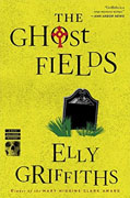 *The Ghost Fields (Ruth Galloway Mysteries)* by Elly Griffiths